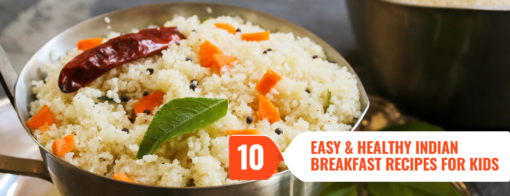 10-Easy-And-Healthy-Indian-Breakfast-Recipes-For-Kids