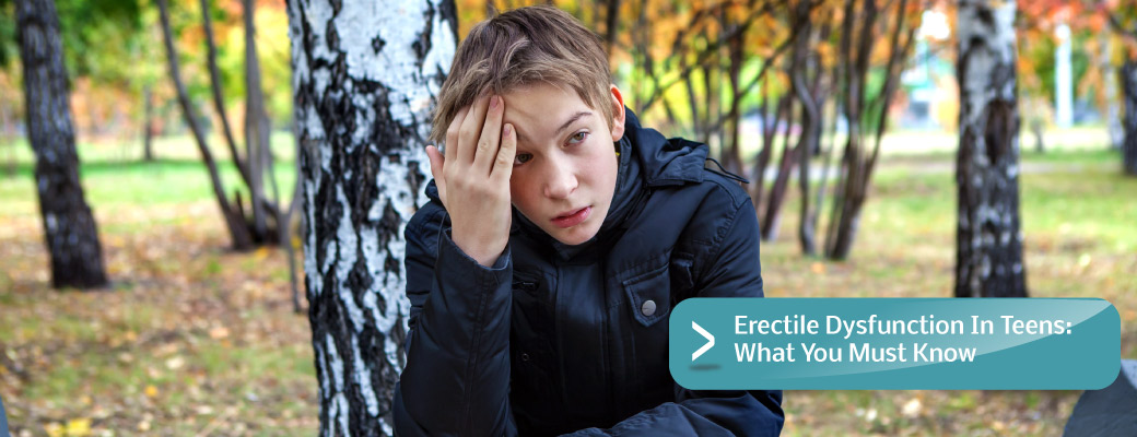 Erectile-Dysfunction-In-Teens--What-You-Must-Know