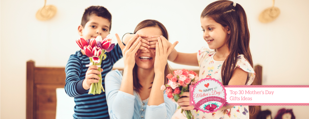Top-30-Mother's-Day-Gifts-Ideas