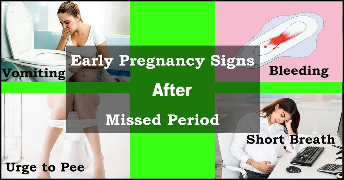 18 Early Signs Symptoms Of Pregnancy After Missed Period
