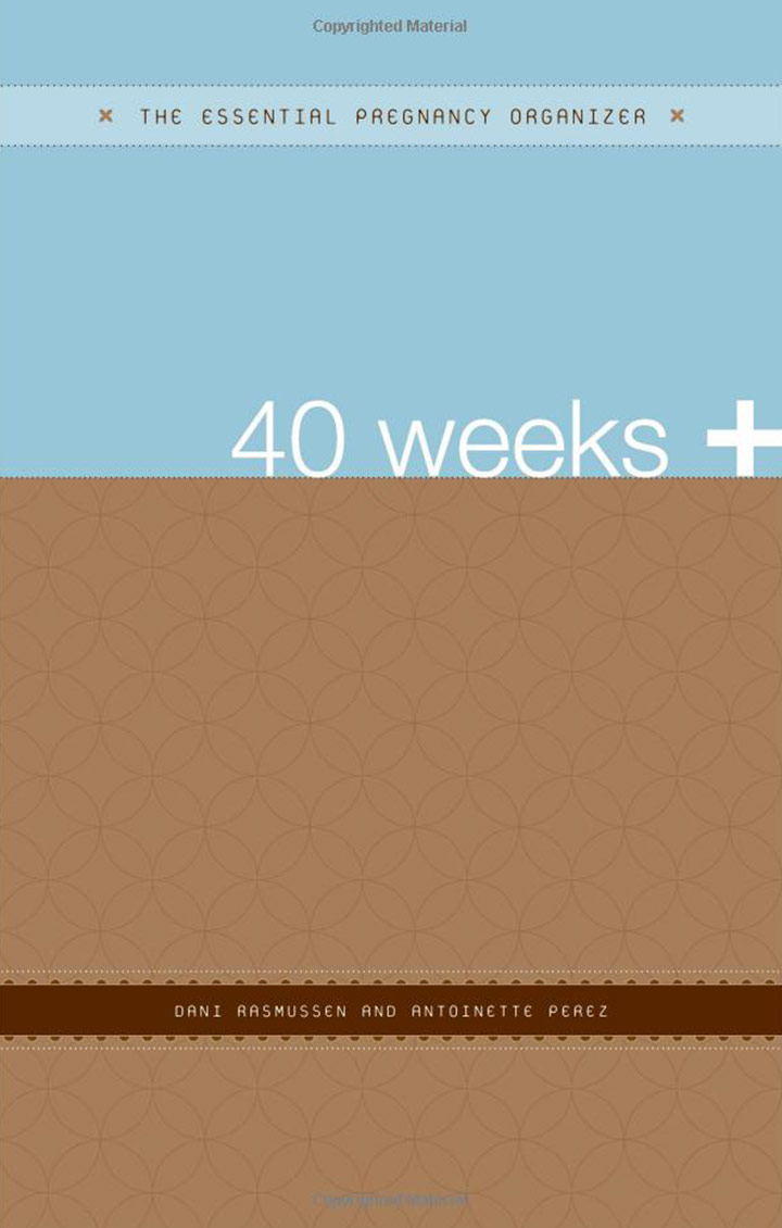 40 Weeks + The Essential Pregnancy Organizer