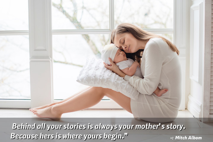 Behind all your stories is always your mother's story - Momma Quotes