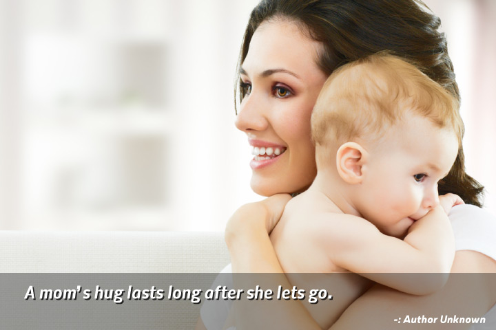 A Momu0027s Hug Lasts Long After She Lets Go   Mothers Love Quotes