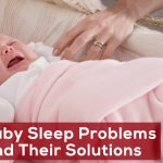Baby Sleep Problems And Their Solutions