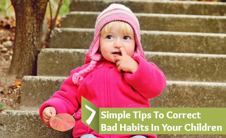 Correct Bad Habits In Your Children
