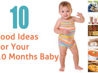 Top 10 Food Ideas For Your 10 Months Baby