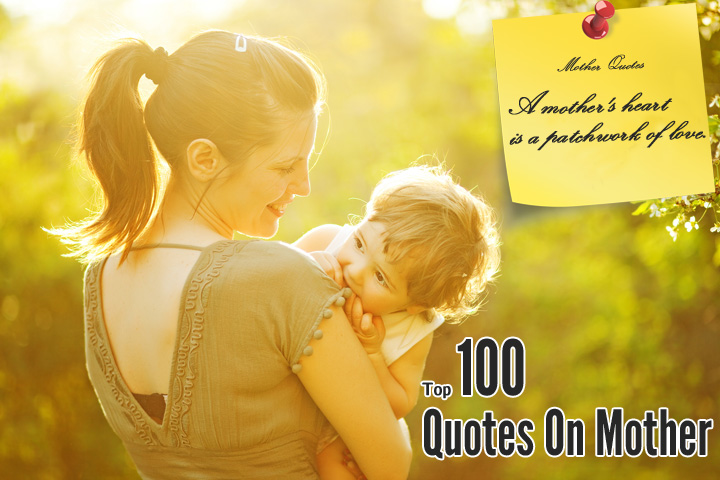 Top 100 Mother Quotes And Sayings Momjunction