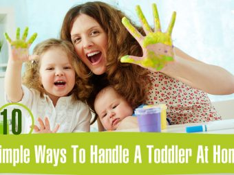 10 Simple Ways To Handle A Toddler At Home