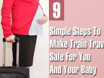 9 Simple Steps To Make Train Travel Safe For You And Your Baby