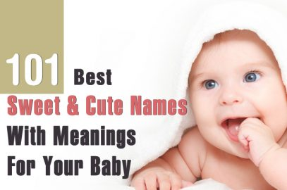 101 Best Sweet Cute Baby Names With Meanings