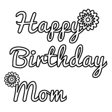 Best Happy Birthday Wishes for Mom Coloring Sheet
