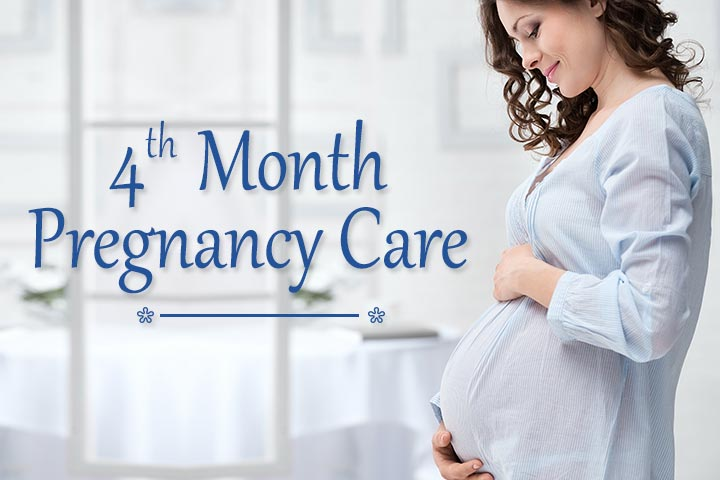 4 th month pregnancy care