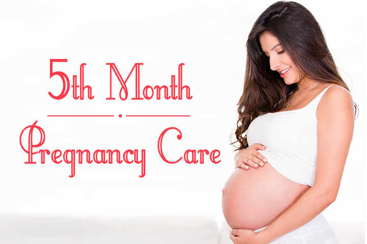 5th month pregnancy care