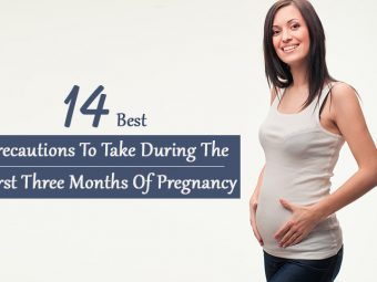 14 Important Precautions To Take During First Three Months Of Pregnancy