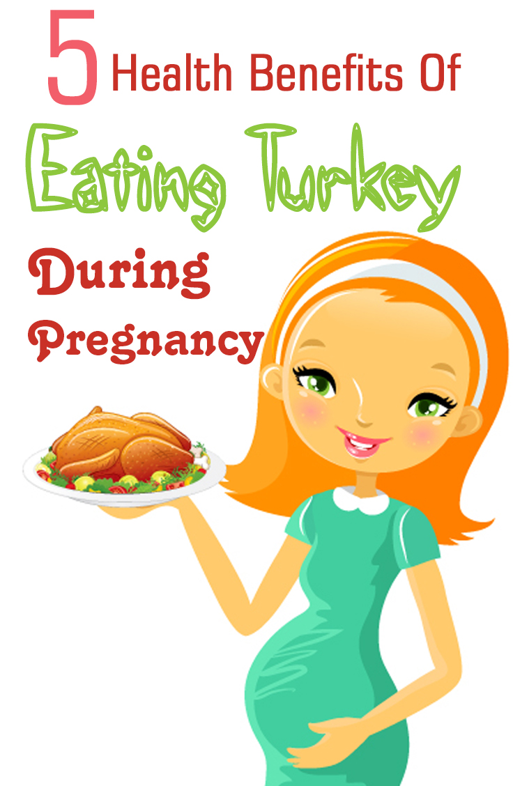 5 health benefits of eating turkey during pregnancy
