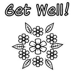 Beautiful Flower with Greetings Get Well Soon Coloring Worksheets