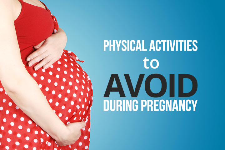 13 Physical Activities To Avoid During Pregnancy