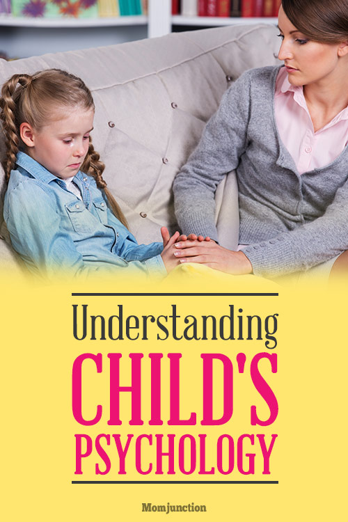 13 Tips To Understand Your Child's Psychology Better