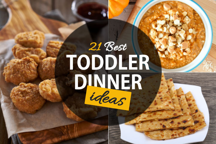 21 best toddler dinner ideas