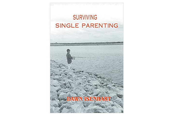 Surviving Single Parenting By Dawn Isenhart