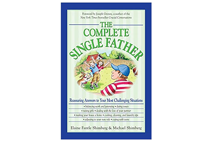 The Complete Single Father Reassuring Answers To Your Most Challenging Situations by Elaine Fantle Shimberg & Michael Shimberg