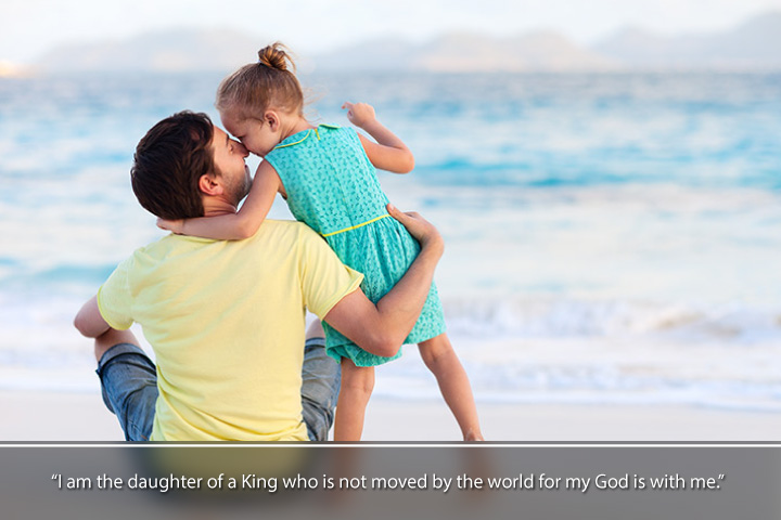 I am the daughter of a King who is not moved by the world for my God is with me - thankful for my parents quotes