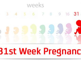 31st Week Pregnancy: Symptoms, Baby Development And Body Changes