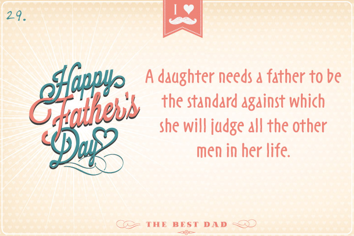 A daughter needs a father to be the standard against which she will judge all the o