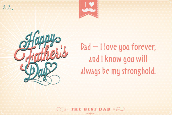 Dad – I love you forever, and I know you will always be my stronghold.