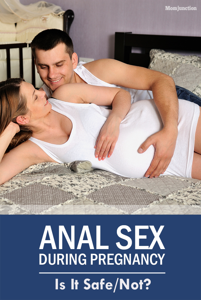 Is anal sex safe while pregnant