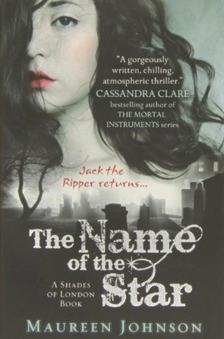 The Name of the Star Shades of London Book 1 by Maureen Johnson