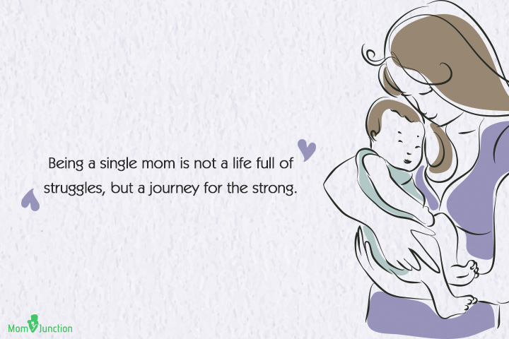 Single Mom Quotes - Being a single mom is not a life full of struggles