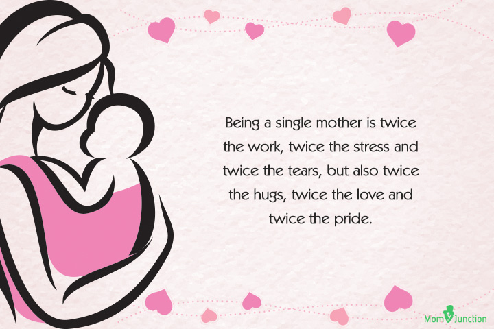 Single Mother Quotes - Being a single mother is twice the work