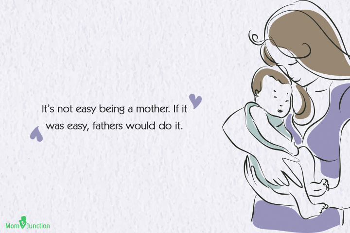 Single Mom Quotes - It's not easy being a mother
