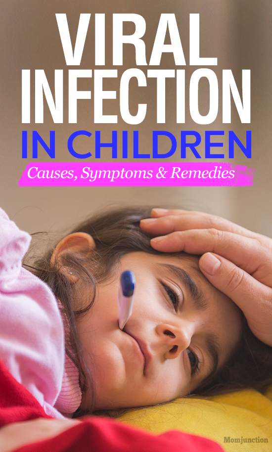 Viral Infection In Children - Causes, Symptoms And Remedies