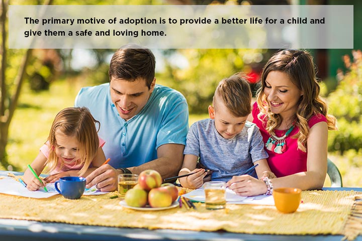 The primary motive of adoption is to provide a better life for a child and give them a safe and loving home.