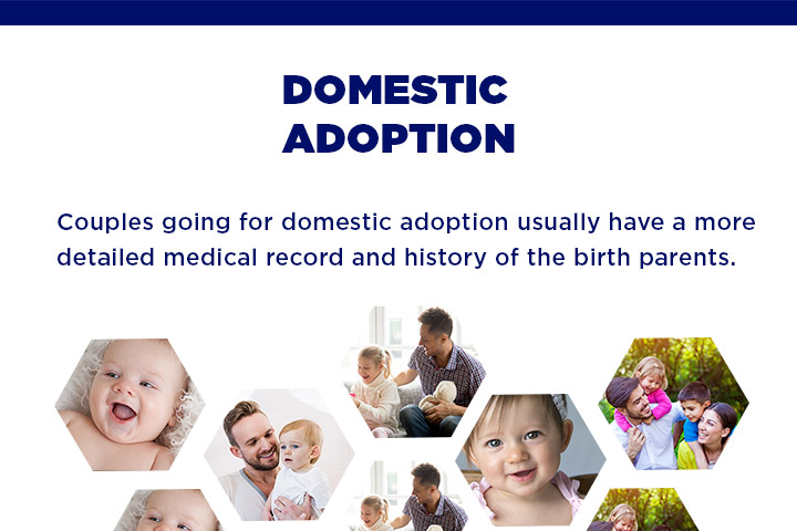 Couples going for domestic adoption usually have a more detailed medical record and history of the birth parents