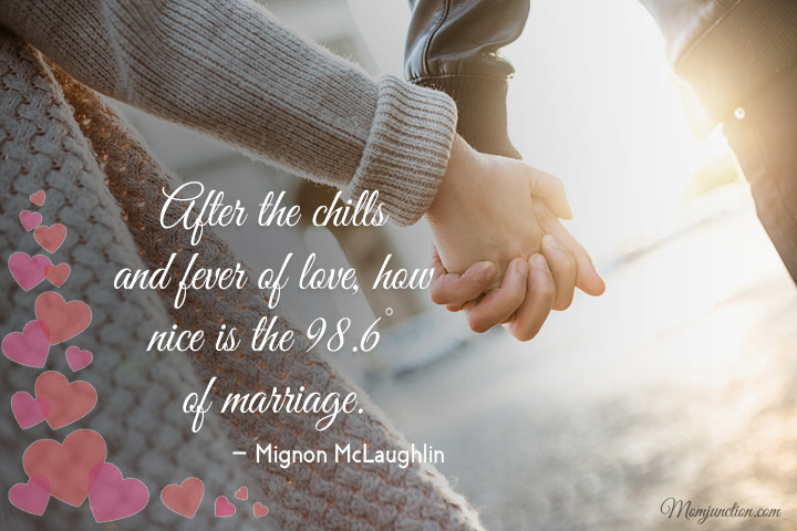 After the chills and fever of love, how nice is the 98.6° of marriage