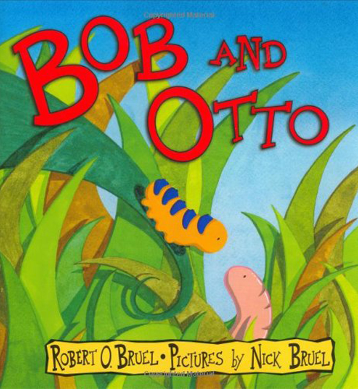 Bob And Otto by Robert O. Bruel and Nick Bruel