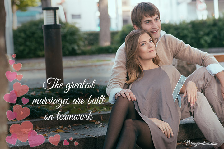 The greatest marriages are built on teamwork1