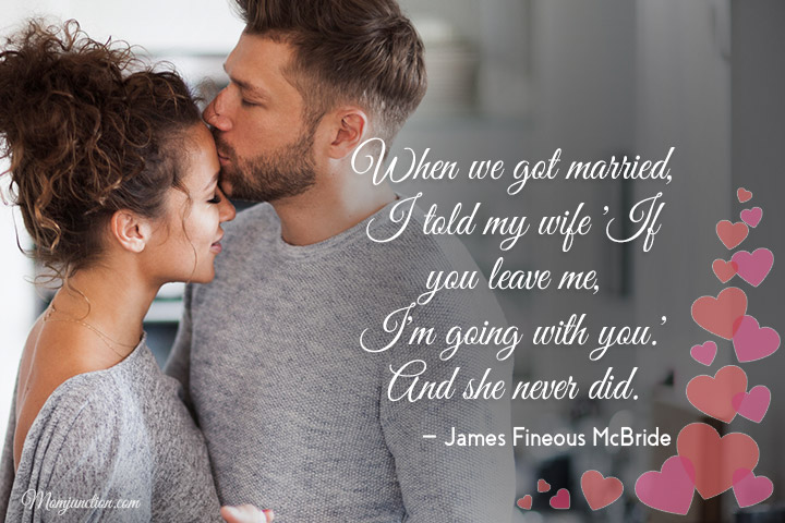 When we got married, I told my wife 'If you leave me