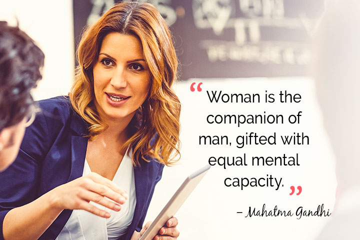 Woman is the companion of man, gifted with equal mental capacity