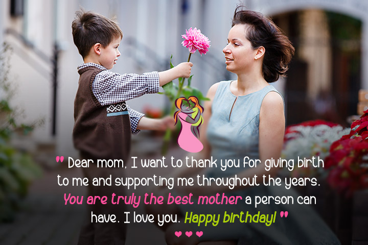 Dear mom, I want to thank you for giving birth