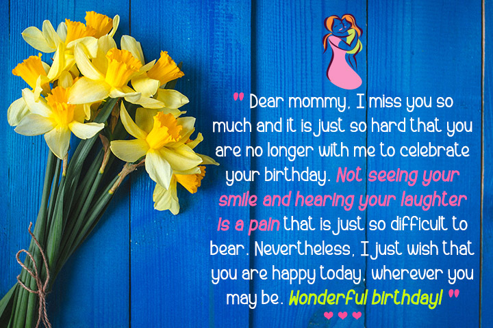 Dear mommy, I miss you so much and it is just so hard that you are no longer with me to celebrate your birthday
