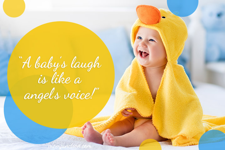 """A baby's laugh is like an angel's voice!"""