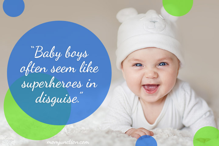 """Baby boys often seem like superheroes in disguise."""