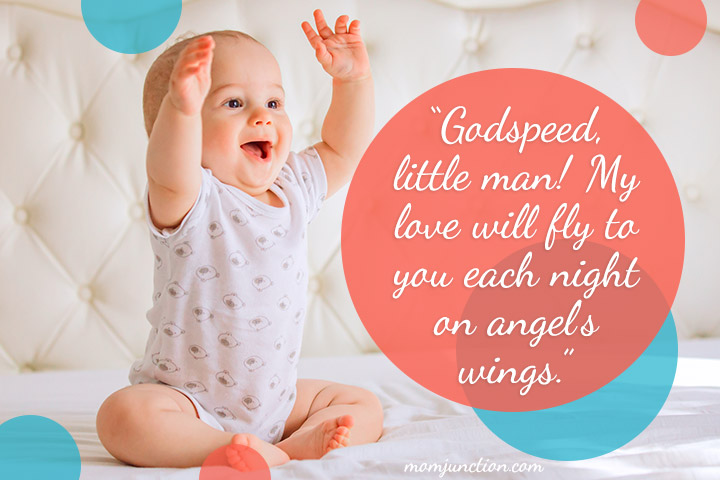 """Godspeed, little man! My love will fly to you each night on angel's wings."""