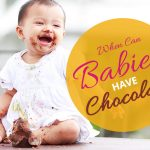 When Can Babies Have Chocolate And Does It Cause Any Problems