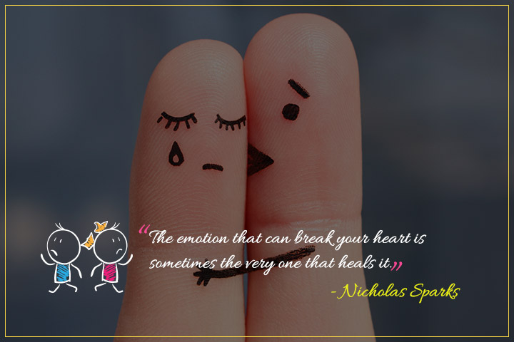 """The emotion that can break your heart is sometimes the very one that heals it."" – Nicholas Sparks"