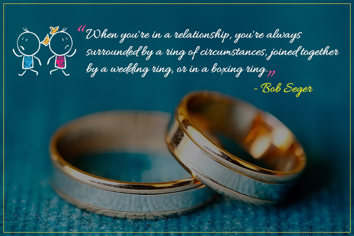 Relationship Problems Quotes - When you're in a relationship. you're always surrounded by a ring.